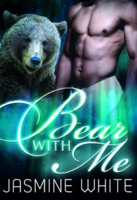 Bear With Me (BBW Paranormal Shifter Romance) - Jasmine White