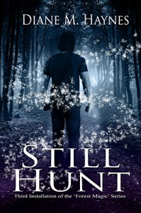 Still Hunt (Forest Magc Series Book 2) - Diane M. Haynes