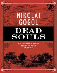 Dead Souls - Nikolai Gogol, Tom Weiner, D.J. Hogarth