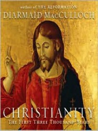 Christianity: The First Three Thousand Years (Audio) - Diarmaid MacCulloch, Walter Dixon