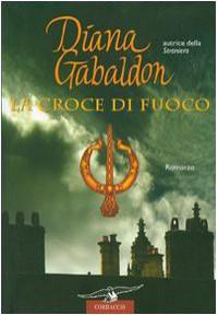 La croce di fuoco (La straniera, #8) - Valeria Galassi, Diana Gabaldon