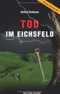 Tod im Eichsfeld - Astrid Seehaus