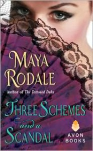 Three Schemes and a Scandal: A Novella - Maya Rodale