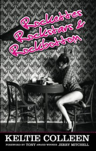 Rockettes, Rockstars and Rockbottom - Keltie Colleen