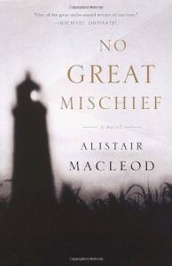 No Great Mischief - Alistair MacLeod