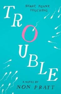 Trouble - Non Pratt
