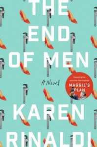 The End of Men: A Novel - Karen Rinaldi