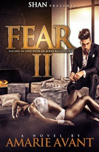 Fear 2: Falling in Love with An Alpha Billionaire (BWWM Romance) (Fear: Falling in Love with An Alpha Billionaire) - Amarie Avant