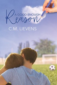 A Good Enough Reason - C.M. Lievens