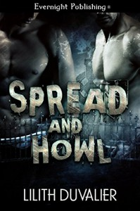 Spread and Howl - Lilith Duvalier