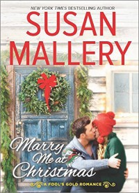 Marry Me at Christmas (Fool's Gold) by Susan Mallery (2015-09-29) - Susan Mallery;