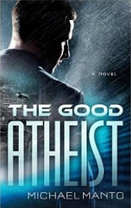 The Good Atheist - Michael Manto