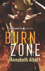 Burn Zone (Hotshots #1) - Annabeth Albert