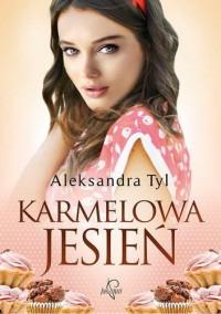 Karmelowa jesień - Aleksandra Tyl