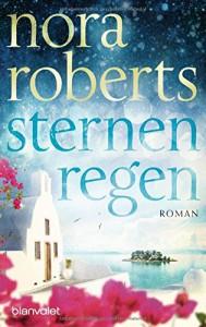 Sternenregen: Roman (Die Sternen-Trilogie, Band 1) - Nora Roberts, Uta Hege