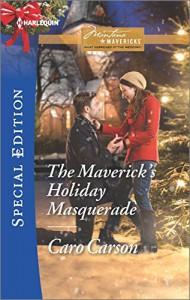 The Maverick's Holiday Masquerade (Montana Mavericks: What Happened at the) - Caro Carson