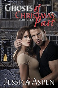 Ghosts of Christmas Past (Haunted Holidays Book 1) - Jessica Aspen