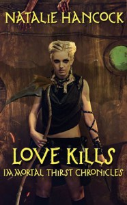 Love Kills (Immortal Thirst Chronicles, #1) - Natalie Hancock