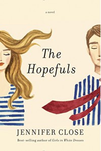 The Hopefuls: A novel - Jennifer Close