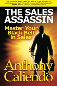 The Sales Assassin: Master Your Black Belt in Sales - Anthony Caliendo