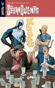 The Delinquents TP - James Asmus, Fred Van Lente, Kano