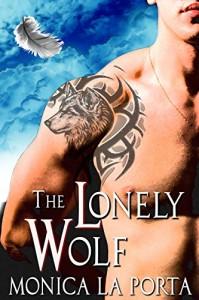 The Lonely Wolf (The Immortals Book 6) - Monica La Porta