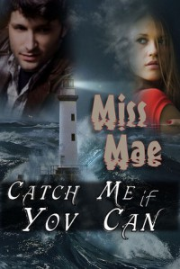 Catch Me If You Can - Miss Mae