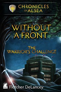 Without a Front - The Warrior's Challenge - Fletcher DeLancey