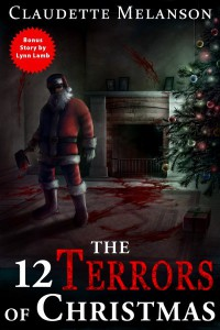The 12 Terrors of Christmas: A Christmas Horror Anthology - Claudette Melanson, Lynn Lamb, Rachel Montreuil