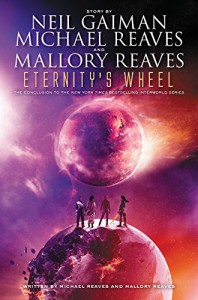 Eternity's Wheel (InterWorld Trilogy) - Michael Reaves, Mallory Reaves, Neil Gaiman