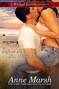 Before He Was Wicked: A Wicked Secrets Prequel - Anne Marsh