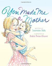 You Made Me a Mother - Laurenne Sala, Robin Preiss Glasser