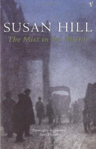 THE MIST IN THE MIRROR. - Susan. Hill