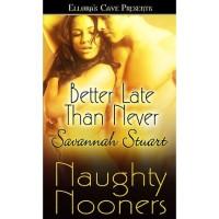 Better Late Than Never - Savannah Stuart