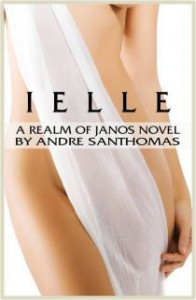 Ielle:  A Realm of Janos Novel - Andre SanThomas