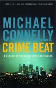 Crime Beat - Michael Connelly