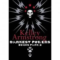 Darkest Powers Bonus Pack 2 (Darkest Powers Trilogy #3.5, 3.6) - Kelley Armstrong