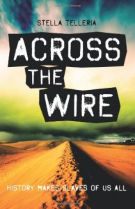 Across the Wire (Across the Wire #1) - Stella Telleria