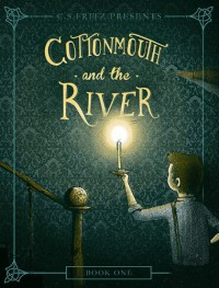 Cottonmouth and the River - C. S. Fritz