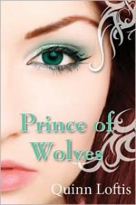 Prince of Wolves  - Quinn Loftis
