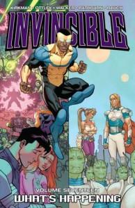 Invincible, Vol. 17: What's Happening - Ryan Ottley, Cory Walker, Cliff Rathburn, Robert Kirkman