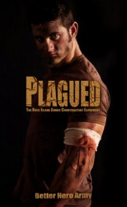 Plagued: The Rock Island Zombie Counteractant Experiment (Plagued States of America Book 2) - Better Hero Army