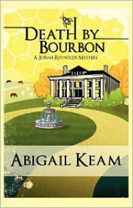 Death By Bourbon - Abigail Keam