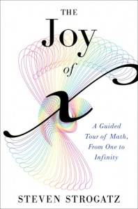 The Joy of x: A Guided Tour of Math, from One to Infinity - Steven H. Strogatz