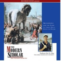 Archaeology and the Iliad: The Trojan War in Homer and History (14 Lectures) - Eric H. Cline
