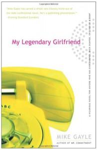 My Legendary Girlfriend - Mike Gayle
