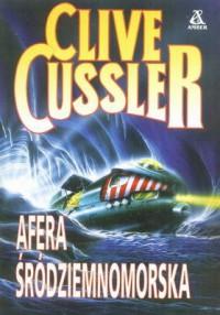 Afera śródziemnomorska - Clive Cussler