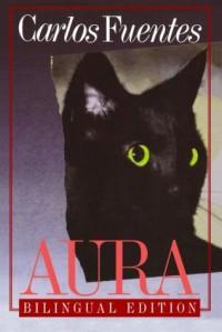 Aura: Bilingual Edition (English and Spanish Edition) - Carlos Fuentes, Lysander Kemp