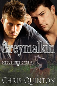 Greymalkin (Melusine's Cats Book 1) - Chris Quinton