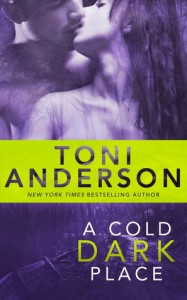 A Cold Dark Place - Toni Anderson